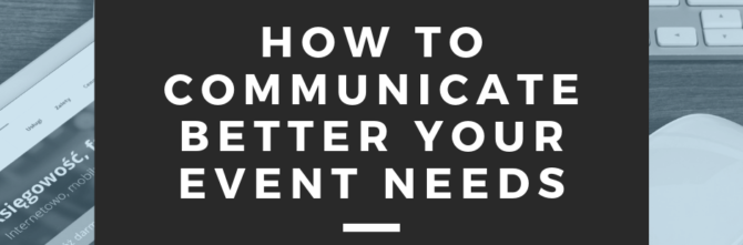 How to Communicate Better Your Event Needs